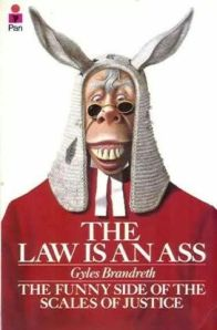 The Law is an ass!